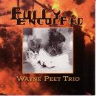 WAYNE PEET Fully Engulfed album cover