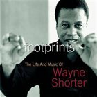WAYNE SHORTER Footprints: The Life and Music of Wayne Shorter album cover