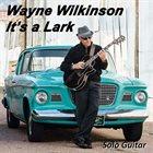 WAYNE WILKINSON It's a Lark album cover