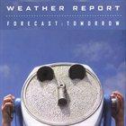 WEATHER REPORT Forecast: Tomorrow album cover