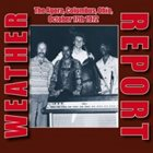 WEATHER REPORT The Agora, Columbus, Ohio, October 17th 1972 album cover