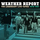 WEATHER REPORT The Legendary Live Tapes 1978-1981 album cover