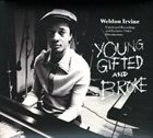 WELDON IRVINE Young Gifted and Broke album cover