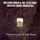 WILLIAM PARKER Flowers Grow in My Room album cover