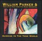 WILLIAM PARKER Sunrise in the Tone World album cover