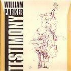 WILLIAM PARKER Testimony album cover