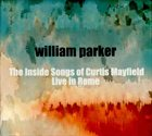 WILLIAM PARKER The Inside Songs of Curtis Mayfield: Live in Rome album cover