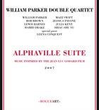 WILLIAM PARKER William Parker Double Quartet : Alphaville Suite, Music Inspired By The Jean Luc Godard Film album cover