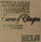 WILLIAM PARKER William Parker Orchestra W/Special Guest Kidd Jordan : Essence Of Ellington album cover