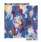 WILLIAM PARKER William Parker Quartet - Sound Unity album cover