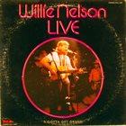 WILLIE NELSON I Gotta Get Drunk-Live album cover