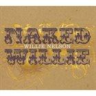 WILLIE NELSON Naked Willie (aka Willie Stripped) album cover