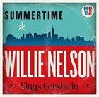 WILLIE NELSON Summertime : Willie Nelson Sings Gershwin album cover