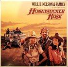 WILLIE NELSON Willie Nelson & Family : Honeysuckle Rose (Music From The Original Soundtrack) album cover