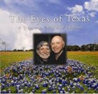 WILLIE NELSON Willie Nelson, Don Cherry : The Eyes Of Texas - A Tribute To Lady Bird Johnson album cover