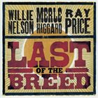 WILLIE NELSON Willie Nelson / Merle Haggard / Ray Price : Last Of The Breed album cover