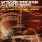 WILLIE NELSON Willie Nelson, The Offenders : Me And The Drummer album cover