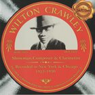 WILTON CRAWLEY Showman, Composer & Clarinetist 1927-1930 album cover