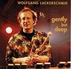 WOLFGANG LACKERSCHMID Gently But Deep album cover
