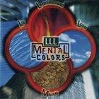 WOLFGANG LACKERSCHMID LLL (Mental - Lee, Lackerschmid, Loeb, Mazur) : Colors (aka Lake Geneva) album cover