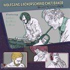 WOLFGANG LACKERSCHMID Wolfgang Lackerschmid & Chet Baker : Quintet Sessions 1979 album cover