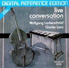 WOLFGANG LACKERSCHMID Wolfgang Lackerschmid - Günter Lenz : Live Conversation album cover