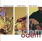 WOLFGANG PUSCHNIG Wolfgang Puschnig, Jatinder Thakur, Dhafer Youssef : Odem album cover