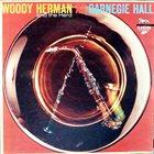 WOODY HERMAN Woody Herman And The Herd At Carnegie Hall album cover