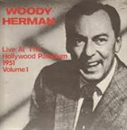 WOODY HERMAN Live At The Hollywood Palladium 1951 Volume 1 album cover