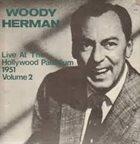 WOODY HERMAN Live At The Hollywood Palladium 1951 Volume 2 album cover