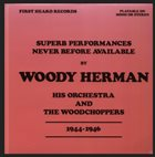 WOODY HERMAN Superb Performances Never Before Available 1944-1946 album cover