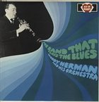 WOODY HERMAN The Band That Plays The Blues album cover