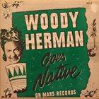 WOODY HERMAN Woody Herman Goes Native album cover