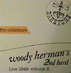 WOODY HERMAN Woody Herman's 2nd Herd - Live 1948 Volume 2 album cover