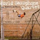 WORLD SAXOPHONE QUARTET Breath of Life album cover