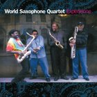 WORLD SAXOPHONE QUARTET Experience album cover
