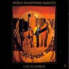 WORLD SAXOPHONE QUARTET Live in Zurich album cover