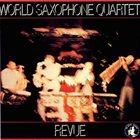 WORLD SAXOPHONE QUARTET Revue album cover