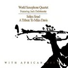 WORLD SAXOPHONE QUARTET Selim Sivad: A Tribute to Miles Davis (feat. Jack DeJohnette) album cover