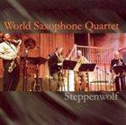 WORLD SAXOPHONE QUARTET Steppenwolf album cover