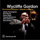 WYCLIFFE GORDON The Intimate Ellington / Ballads and Blues album cover