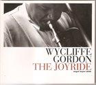 WYCLIFFE GORDON The Joyride album cover