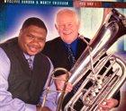 WYCLIFFE GORDON Wycliffe Gordon & Marty Erickson : You And I album cover