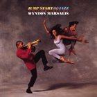 WYNTON MARSALIS Jump Start and Jazz : Two Ballets by Wynton Marsalis album cover