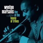 WYNTON MARSALIS Live at the House of Tribes album cover