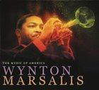 WYNTON MARSALIS The Music of America album cover