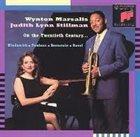 WYNTON MARSALIS Wynton Marsalis & Judith Lynn Stillman : On The Twentieth Century album cover