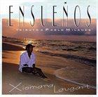 XIOMARA LAUGART Ensueños. Tributo a Pablo Milanés album cover