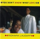 XIOMARA LAUGART You Don't Know What Love Is album cover