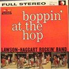 YANK LAWSON Lawson-Haggart Rockin' Band : Boppin' At The Hop album cover